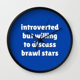 Introverted but willing to discuss Brawl Stars Wall Clock