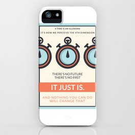 Time is an Illusion iPhone Case