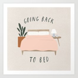 back to bed Art Print