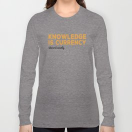 Knowledge Is Currency Long Sleeve T-shirt
