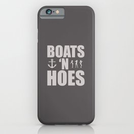 Boats N' Hoes iPhone Case