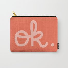OK. Carry-All Pouch