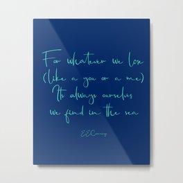 EE Cummings - For whatever we lose Metal Print
