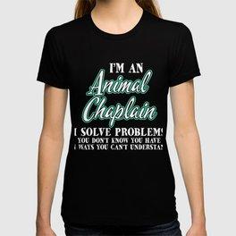 Hilarious Problem Solve Tshirt Design ANIMAL CHAPLAIN T-shirt