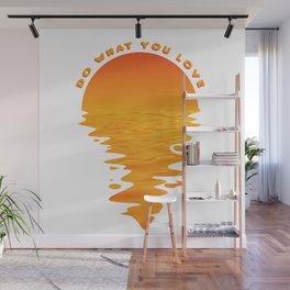 Do WhatYou Love Sunset Wall Mural