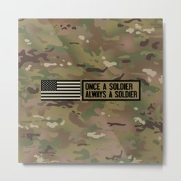 Once a Soldier, Always a Soldier (Camo) Metal Print