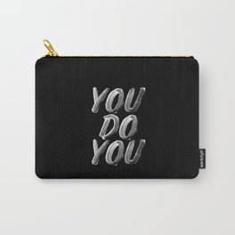 You Do You black and white monochrome typography poster design quote home wall bedroom decor Carry-All Pouch