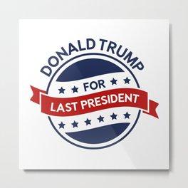 Last President Metal Print