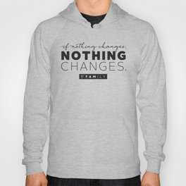 If nothing changes Hoody
