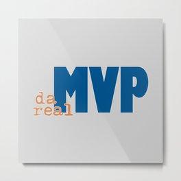da real MVP Metal Print