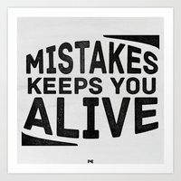 Mistakes keeps you alive (Black over white) Art Print