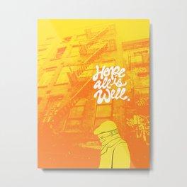 Hope All Is Well. (Alt.) Metal Print