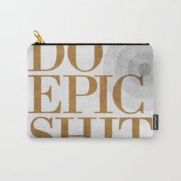 Do Epic Shit - Grey Carry-All Pouch