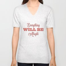 Everything Will Be Alright Unisex V-Neck