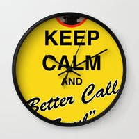 "better call saul Wall Clocks featuring Breaking Bad - Keep Calm and ""Better Call Saul"" by lapinette"