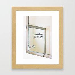 Comparison Will Kill You Framed Art Print