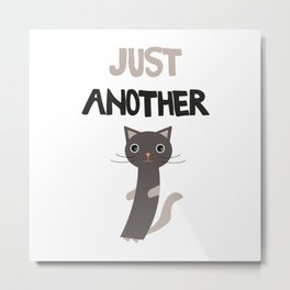 Just another cat Metal Print
