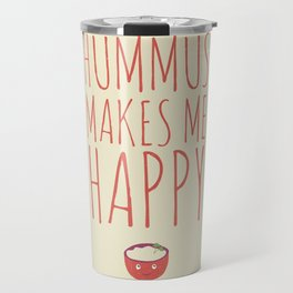 Hummus Makes Me Happy Travel Mug