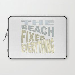 The Beach Fixes Everything Vacation Vibes Text Laptop Sleeve