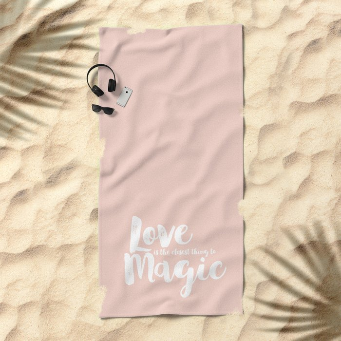 LOVE is the closest think to magic - Saying on peach background - on #Society6 Beach Towel