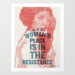A Woman's Place Is In The Resistance Art Print