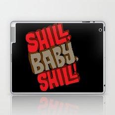 Shill, Baby, Shill! Laptop & iPad Skin