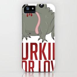 Lurkin' For Love iPhone Case