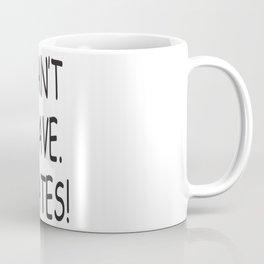 I can't, I have pillates! Coffee Mug