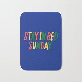 Stay in Bed Sunday Bath Mat