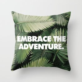 Embrace The Adventure Throw Pillow