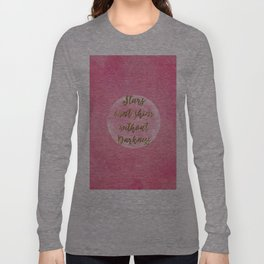 """""""Stars can't shine without darkness"""" quote pink shining watercolor abstract paint Long Sleeve T-shirt"""