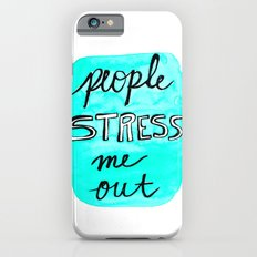 People Stress Me Out Slim Case iPhone 6s