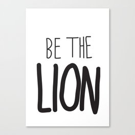 Be the lion. Canvas Print