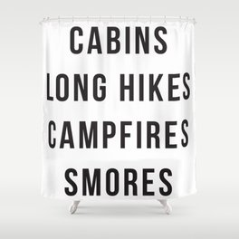 Cabins Long Hikes Campfires Smores Shower Curtain