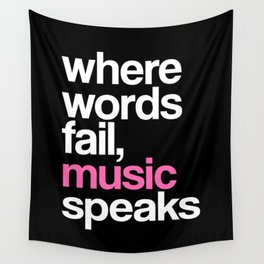 WHERE WORDS FAIL MUSIC SPEAKS (Pink Black) Wall Tapestry