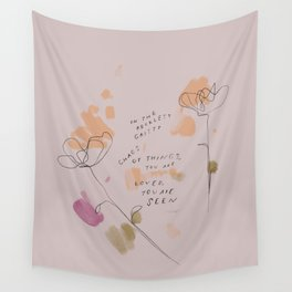 """""""In The Reckless Gritty Chaos Of Things, You Are Loved, You Are Seen."""" Wall Tapestry"""
