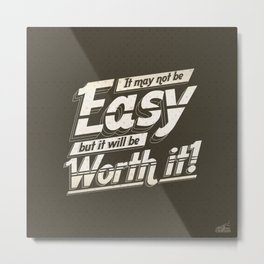 It may not be easy... Metal Print