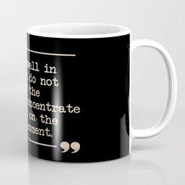 Reminder from Buddha Coffee Mug