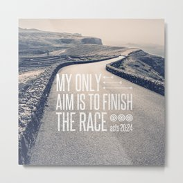 Aim to Finish the Race - Acts 20:24 Metal Print