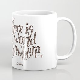 I turn my back. Coffee Mug
