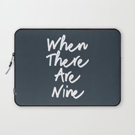 When there are nine Laptop Sleeve