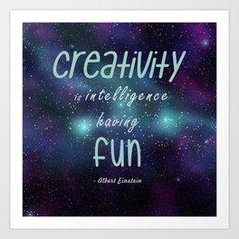 Creativity is intelligence having fun Art Print