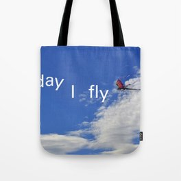 Today I fly  Tote Bag