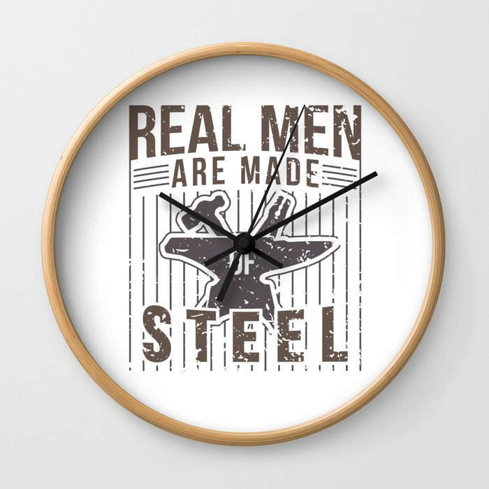 Real Men Are Made Of Steel Worker Blacksmith Shirt For Craftsman / Craftsmanship And Blacksmithing Wall Clock