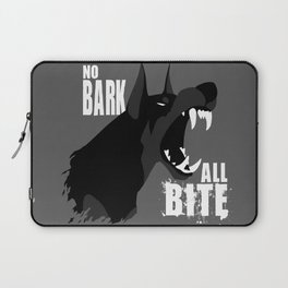 No Bark, All Bite Laptop Sleeve