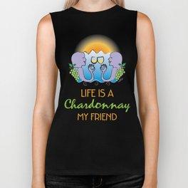 Life is a Chardonnay My Friend Biker Tank