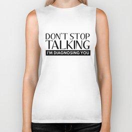 Don't Stop Talking I'm Diagnosing You Sarcastic Saying Biker Tank