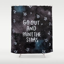 Go out and Paint the Stars Shower Curtain