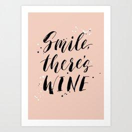 Smile, there's WINE Art Print
