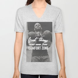 Great Things Never Came From Comfort Zones Unisex V-Neck